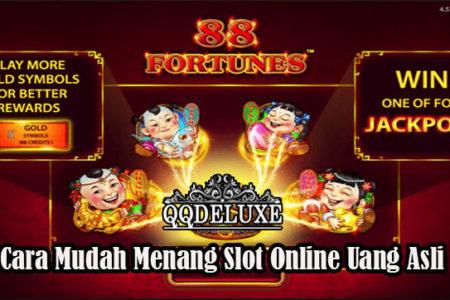 Cara Mudah Menang Slot Online Uang Asli
