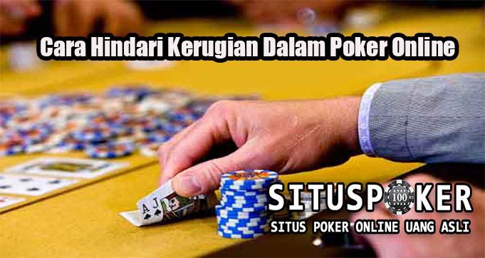 Cara Hindari Kerugian Dalam Poker Online