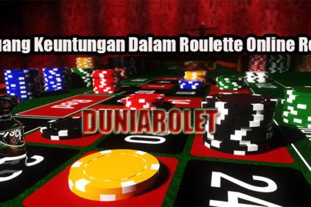 Peluang Keuntungan Dalam Roulette Online Resmi